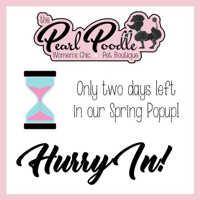 There are only two days left in our Spring Popup event!! Hurry in and see us! We are open today until 5 PM and tomorrow 10 AM to 4 PM. This is your last chance to grab some great clothes at great prices!!