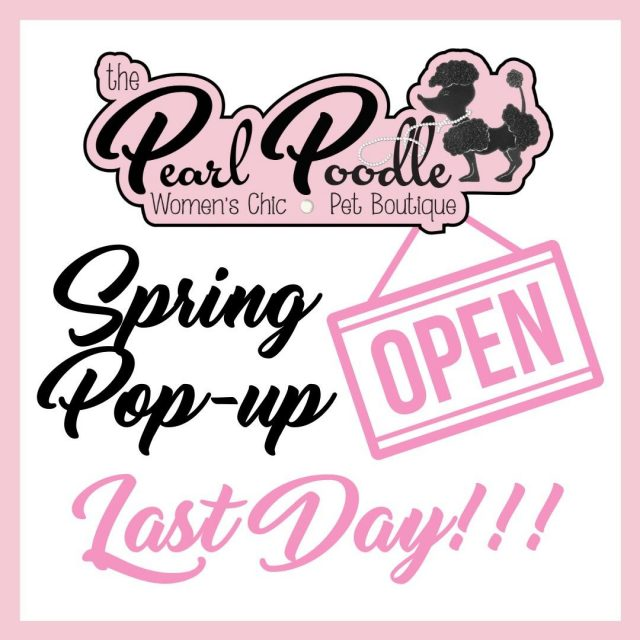 Today is the last day of our Spring Popup! We are open 10 AM to 4 PM today - hurry in and grab some last-minute deals!!